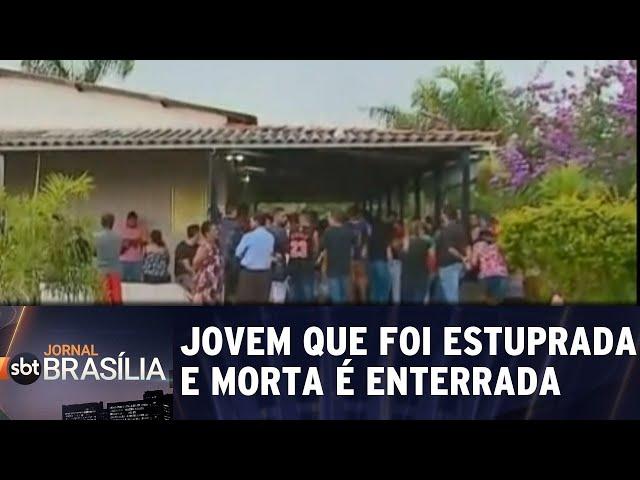 Jovem que foi estuprada e morto é enterrada | Jornal SBT Brasília 08/03/2019