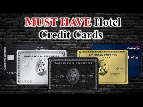 4 Must Have Credit Cards | Hotel Cards