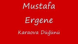 Mustafa Ergene - Karaova Düğünü