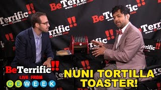 Nuni Tortilla Toaster at CE Week 2016 on BeTerrific!