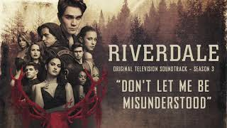 Riverdale Season 3: Don't Let Me Be Misunderstood (Official Video)
