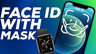 iOS 14 5 Will let you use Face ID with a Mask via Watch