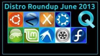 Linux Distro Roundup June 2013