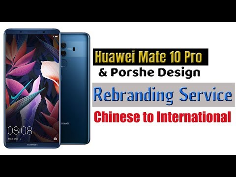 Huawei Mate 10 Pro Rebranding (Chinese to International