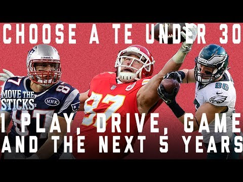 Choose A TE Under 30 for 1 Play,  Drive, Game & the Next 5 Years (No repeats) | NFL