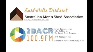 East Hills Men's Shed  2BACR 100.9 FM Bankstown-Auburn Community Radio   The Lunch Break Program