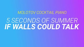 If Walls Could Talk - 5 Seconds of Summer cover by Molotov Cocktail Piano