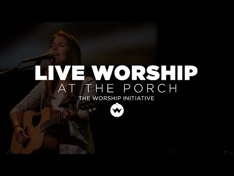 The Porch Worship | Beth Barnard & Shane Everett August 14th, 2018