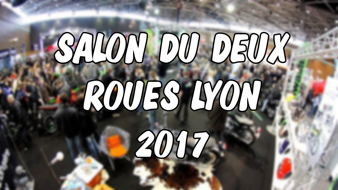 salon de la moto lyon 2017 youtube