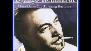 Django Reinhardt -I Can't Give You Anything But Love-