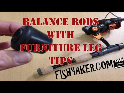 Balance Fishing Rods With Rubber Furniture Leg Tips And Caps: Episode 248
