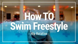 Hip Rotation - How To Swim Freestyle | Swimming Tips