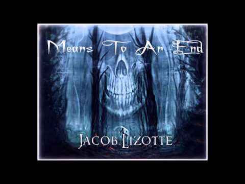 """Full Album Stream - """"Means To An End"""" - Jacob Lizotte (metalcore/melodic death metal)"""