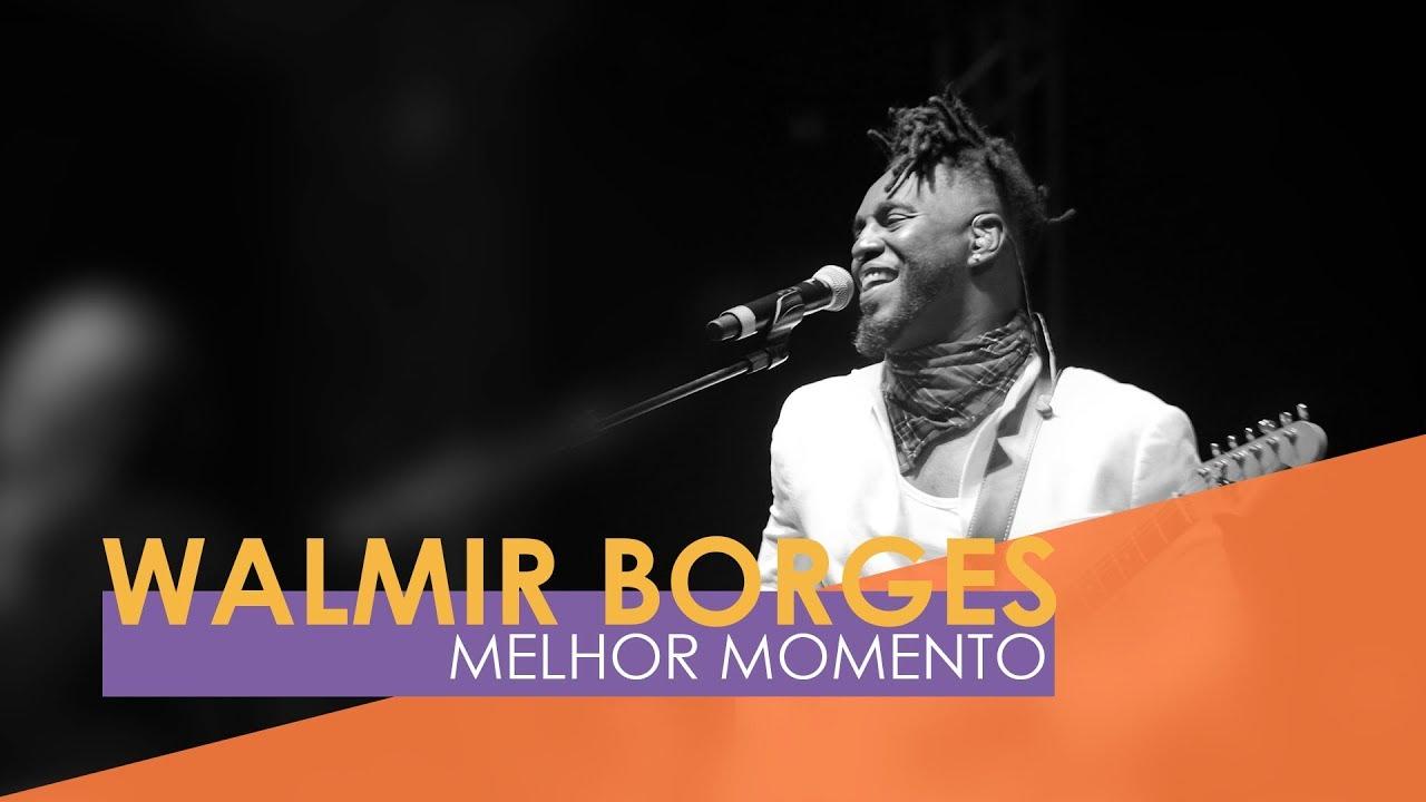 Walmir Borges - Melhor Momento (Webclipe Oficial)