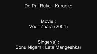 Do Pal Ruka - Karaoke - Veer-Zaara (2004) - Sonu Nigam ; Lata Mangeshkar