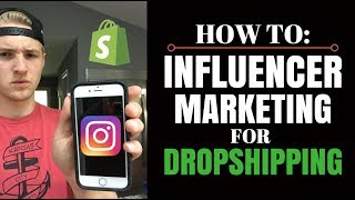 How To Do Influencer Marketing For Shopify Dropshipping (Effectively)