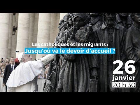Les catholiques et les migrants : jusqu'où va le devoir d'accueil ?