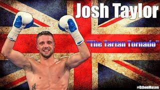 JOSH TAYLOR - Highlights/Knockouts | Джош Тейлор | The Tartan Tornado