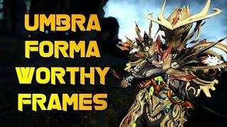 Warframe: BEST FRAMES FOR UMBRA FORMA
