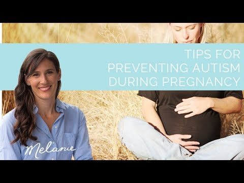 7 tips for preventing autism during pregnancy | Nourish with Melanie #82