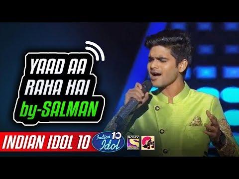 Yaad Aa Raha Hai Tera Pyar - Salman Ali - Indian Idol 10 - Neha Kakkar - 4 November 2018