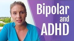 Bipolar and ADHD: A Double Whammy!