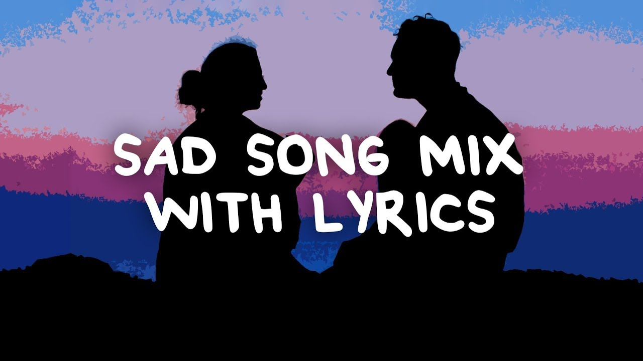 Songs that will make you cry Lyrics
