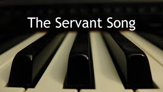 The Servant Song - piano instrumental cover with lyrics