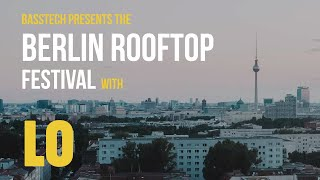 Lo Live From Berlin | The Berlin Rooftop Festival (Live Dj-set)