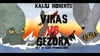 VIRAS VS GEZORA KAIJU MOMENTS # 25