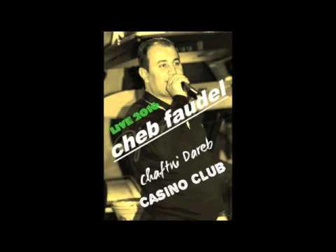 Cheb Faudel Chaftni dareb 2016 Live Casino Club