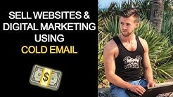 Cold Emailing Businesses to sell Websites and Digital Marketing