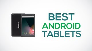 Best Android Tablets Reviews