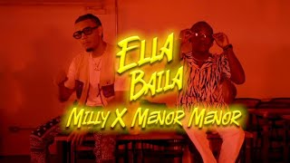 Menor Menor, Milly - Ella Baila (Official Music Video)