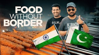 Delhi Karachi | Food without Borders | Pakistan India Street Food