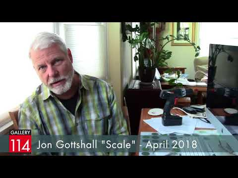 "Gallery 114: April 2018 - Jon Gottshall ""Scale"""
