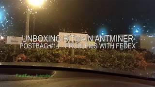 Postbag #14 Unboxing the Miners - Dealing With FedEx 07/11/2017 Bitmain Antminer L3+, D3 or the S9?