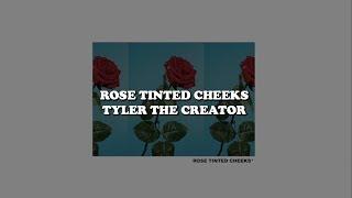 rose tinted cheeks--tyler the creator lyrics