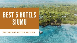 Top 5 Best Hotels in Siumu, Samoa - sorted by Rating Guests