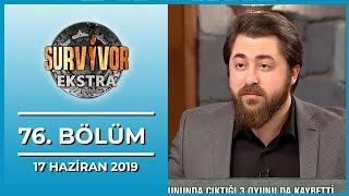 Survivor Ekstra 76. Bölüm - 17 Haziran 2019