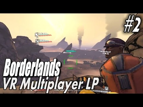 "HTC VIVE - Borderlands / VorpX #2 - ""You're at a ten, we need you at an eight"""