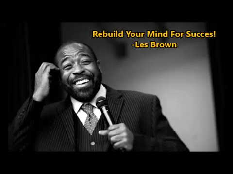 Rebuild Your Mind For Success! - Les Brown (with subtitles)