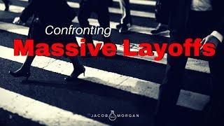 Confronting Massive Layoffs - Jacob Morgan thumbnail