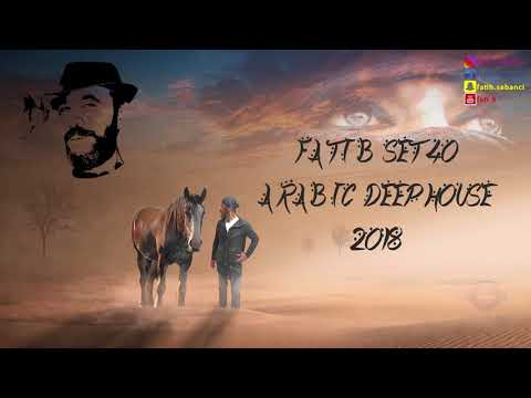 Arabic Deep House 2018 / fati B #40