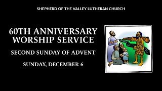60th Anniversary Worship Service - Second Sunday of Advent - December 6, 2020