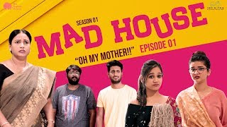 MadHouse | Sitcom S01E01 - Mother in the House | Niharika Konidela | Pink Elephant | Infinitum