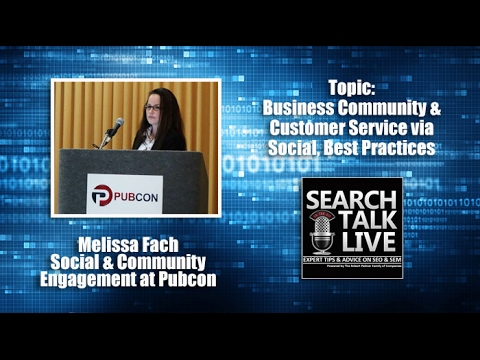 Business Community & Customer Service via social with Melissa Fach of Pubcon