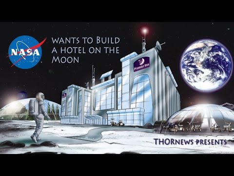 NASA wants to build a Hotel on the Moon!!!
