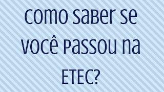 Será que VOCÊ passou na ETEC? | Saiba se você passou!