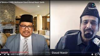 Live Session 6 With Mohtaram Daud Ahmad Nasir Sahib